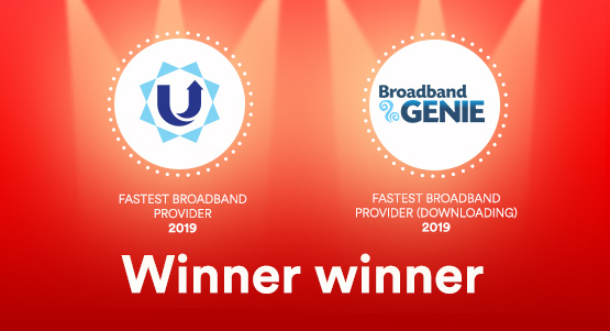 We've recently been crowned Fastest Broadband Provider by both uSwitch and Broadband Genie