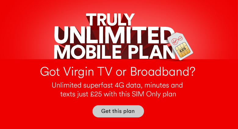 Got Virgin TV or Broadband? Get Truly Unlimited data, minutes and texts