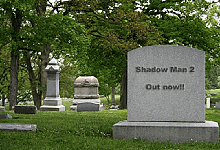 A grave with Shadow Man 2 text