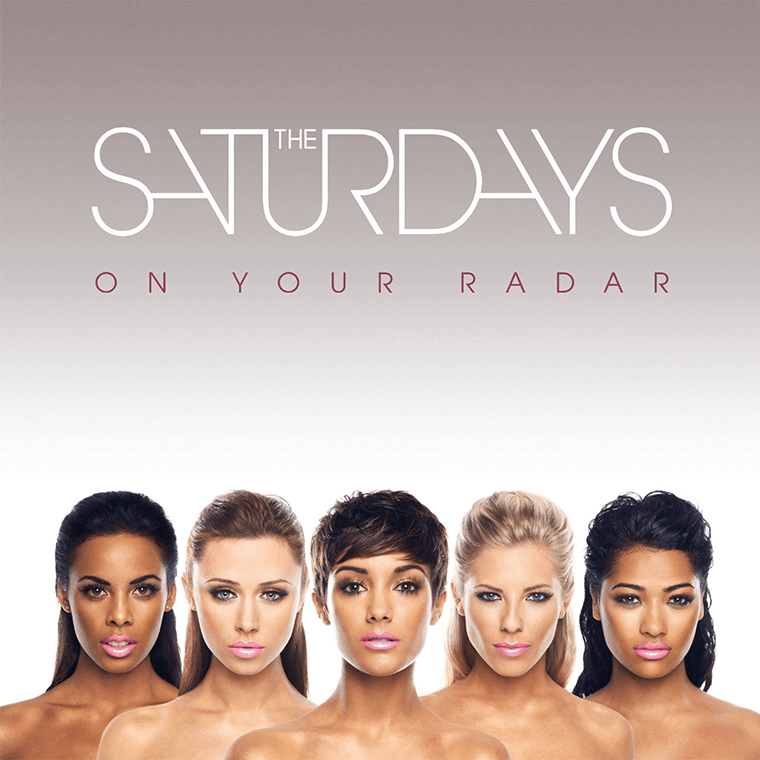 The Saturdays – On Your Radar