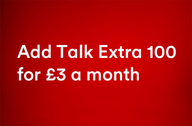 Add Talk Extra 100 for £3 a month