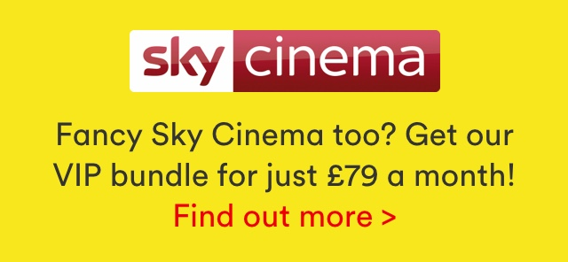 Fancy Sky Cinema too? For just £79 a month