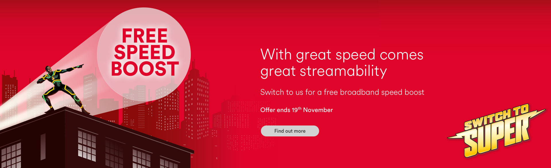 Switch to super with Virgin Media