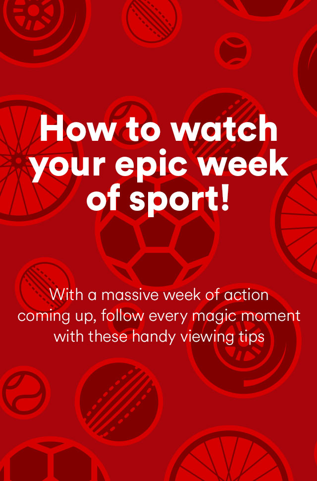 How to watch your epic week of sport